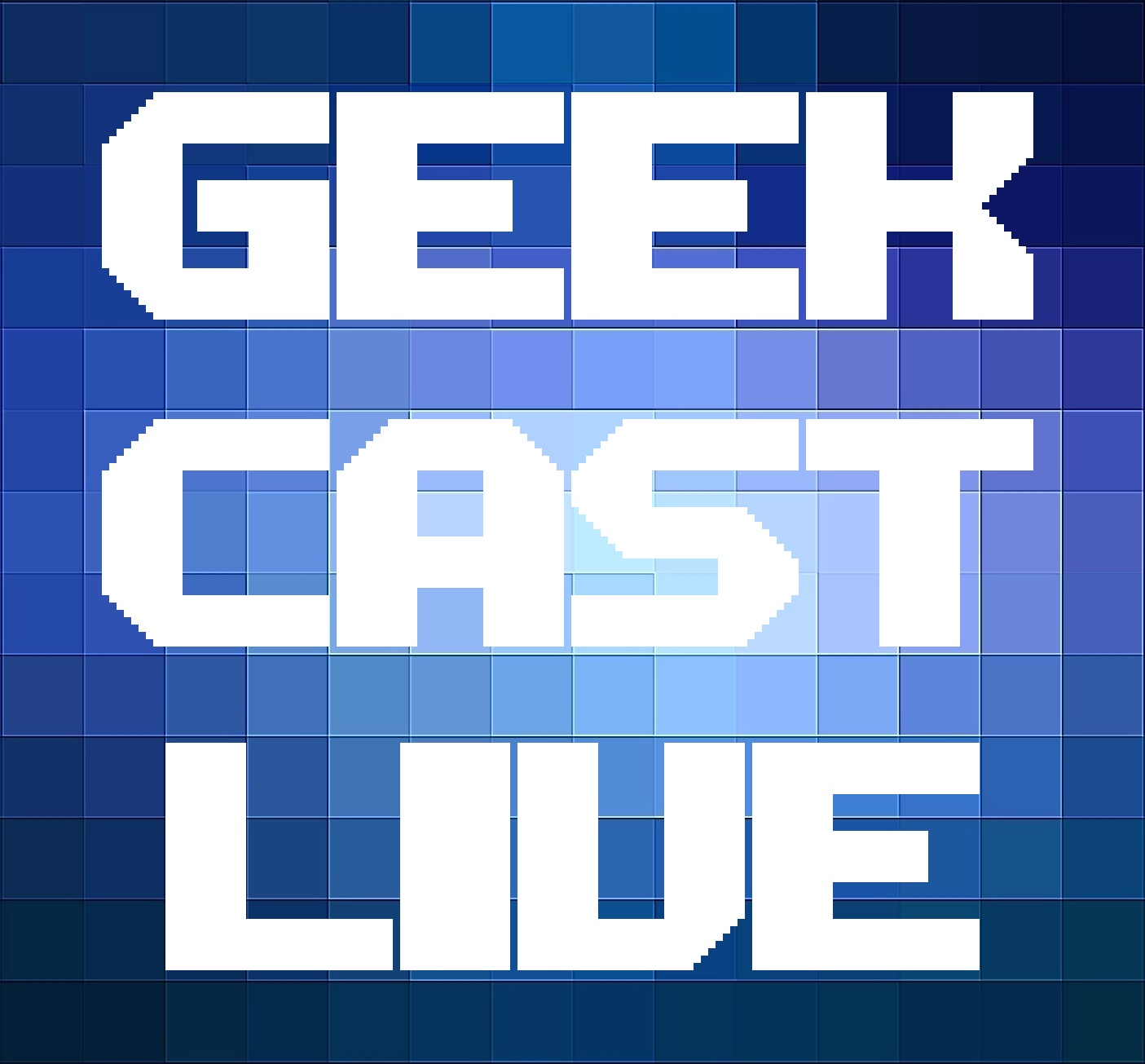 Geek Cast Live